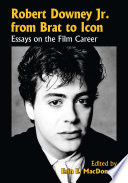 Robert Downey Jr  from Brat to Icon Book