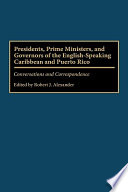Presidents  Prime Ministers  and Governors of the English speaking Caribbean and Puerto Rico