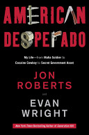 American Desperado: My Life--From Mafia Soldier to Cocaine Cowboy to Secret Government Asset ebook
