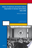Failure Of American And Soviet Cultural Imperialism In German Universities 1945 1990