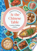 At the Chinese Table  A Memoir with Recipes