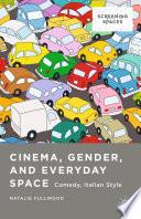 Cinema  Gender  and Everyday Space