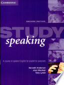 Study speaking : a course in spoken English for academic purposes. [Book]