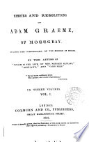 Memoirs and resolutions of Adam Graeme of Mossgray  by the author of  Passages in the life of mrs  Margaret Maitland