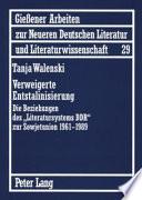 """Verweigerte Entstalinisierung  : die Beziehungen des """"Literatursystems DDR"""" zur Sowjetunion 1961-1989"""