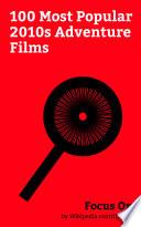 Focus On 100 Most Popular 2010s Adventure Films