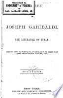 The Life of Joseph Garibaldi  the Liberator of Italy