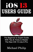IOS 13 USERS GUIDE