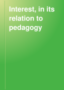 Interest  in Its Relation to Pedagogy