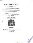 Dictionnaire des Ouvrages anonymes et pseudonymes, composés, traduits ou publiés en français, avec les noms des auteurs, traducteurs et editeurs