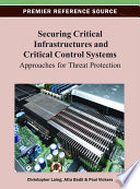 Securing Critical Infrastructures and Critical Control Systems: Approaches for Threat Protection