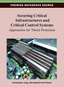 Securing Critical Infrastructures and Critical Control Systems  Approaches for Threat Protection