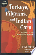 Turkeys  Pilgrims  and Indian Corn