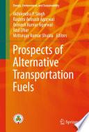 Prospects of Alternative Transportation Fuels