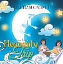 Hani and Lani's Heavenly Trip