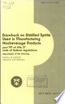 Drawback On Distilled Spirits Used In Manufacturing Nonbeverage Products Book PDF