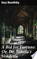 A Bid for Fortune  Or  Dr  Nikola s Vendetta