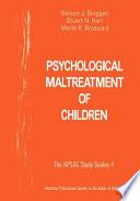 """Psychological Maltreatment of Children"" by Nelson J. Binggeli, Stuart N. Hart, Marla R. Brassard, American Professional Society on the Abuse of Children"
