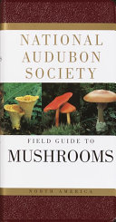 The Audubon Society Field Guide to North American Mushrooms Book