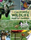 The California Wildlife Habitat Garden Book