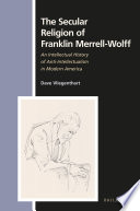 The Secular Religion of Franklin Merrell-Wolff