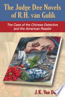 The Judge Dee Novels Of R H Van Gulik