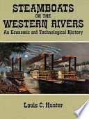 """""""Steamboats on the Western Rivers: An Economic and Technological History"""" by Louis C. Hunter"""