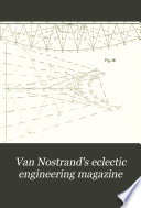 Van Nostrand s Eclectic Engineering Magazine