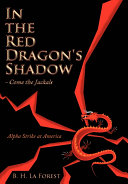 In the Red Dragon's Shadow - Come the Jackals