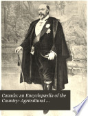 Canada  an Encyclop  dia of the Country  Agricultural resources and development  Literature and journalism  Chief cities of Canada  Financial history  loan companies and insurance  Natural history  Constitutional history and development  Industrial development  forests and fisheries