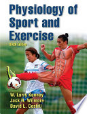Physiology of sport and exercise / W. Larry Kenney, Jack H. Wilmore, David L. Costill.