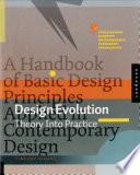Design Evolution  : A Handbook of Basic Design Principles Applied in Contemporary Design