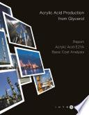 Acrylic Acid Production from Glycerol - Cost Analysis - Acrylic Acid E21A