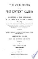 The Wild Riders of the First Kentucky Cavalry