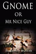 Gnome Or MR Nice Guy
