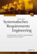 Systematisches Requirements Engineering: Anforderungen ermitteln, ...
