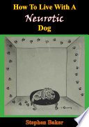 How To Live With A Neurotic Dog Book