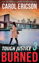 Tough Justice  Burned  Part 3 Of 8   Tough Justice  Book 3