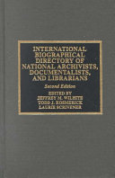International Biographical Directory of National Archivists  Documentalists  and Librarians