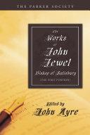 Pdf The Works of John Jewel, Bishop of Salisbury Telecharger