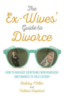 The Ex-Wives' Guide to Divorce Pdf/ePub eBook