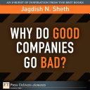 Why Do Good Companies Go Bad?