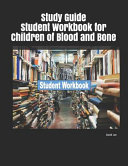 Study Guide Student Workbook for Children of Blood and Bone