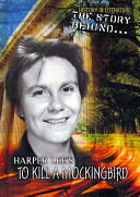 The Story Behind Harper Lee S To Kill A Mockingbird
