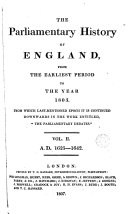"""THE Parliamentary History of ENGLAND FROM THE EARLIEST PERIOD TO THE YEAR 1803. FROM WHICH LAST-MENTIONED EPOCH IT IS CONTINUED DOWNWARDS IN THE WORK ENTITLED, """" THE PARLIAMENTARY DEBATES."""""""