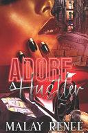 Adore A Hustler