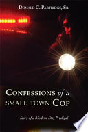 Confessions of a Small Town Cop