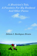 A Musician Tale, a Fountain for My Husband And Other Poems
