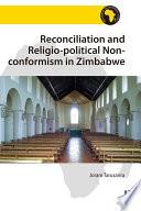 Reconciliation And Religio Political Non Conformism In Zimbabwe