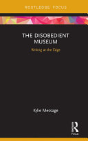 The Disobedient Museum